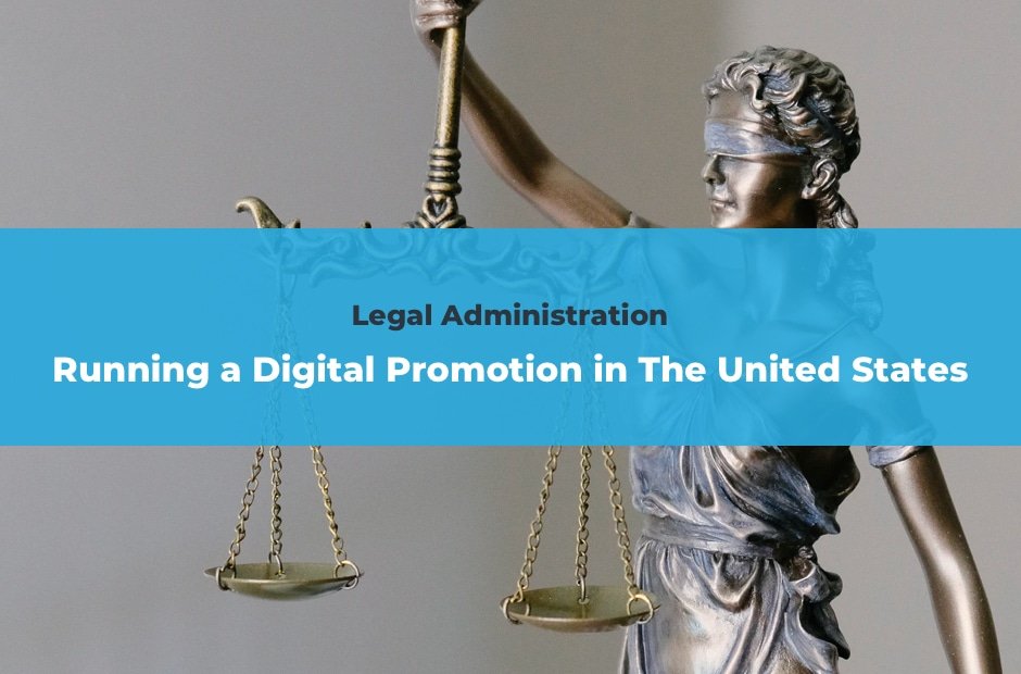 Legal Administration - Running a Digital Promotion in The United States