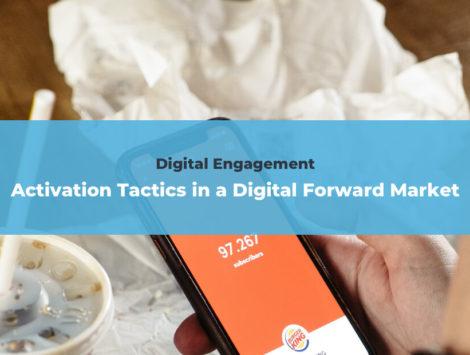 Digital Engagement: Activation Tactics in a Digital Forward Market