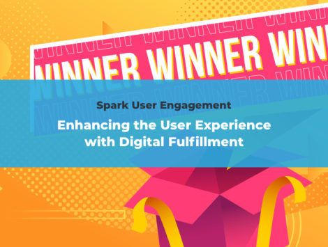 Spark Digital Engagement: Enhancing the User Experience with Digital Fulfillment