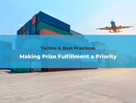 Tactics & Best Practices | Making Prize Fulfillment a Priority