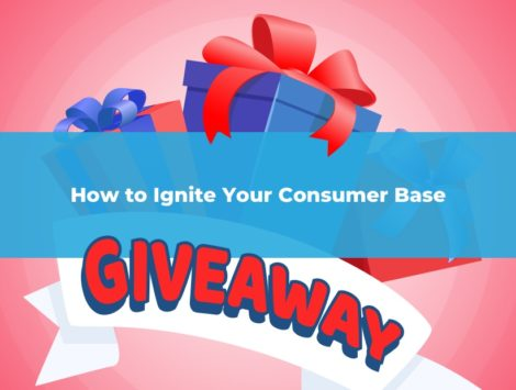 Ignite Your Consumer Base with Giveaway Promotions