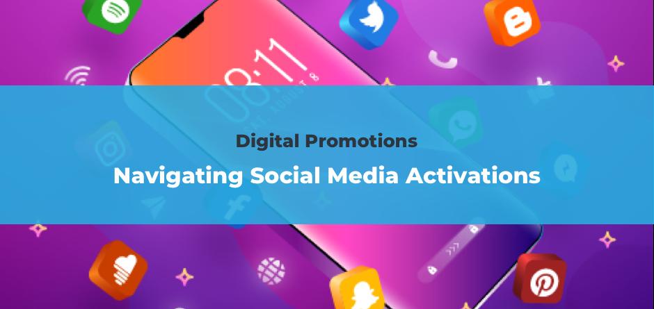 Navigating Social Media Activations | Digital Promotions