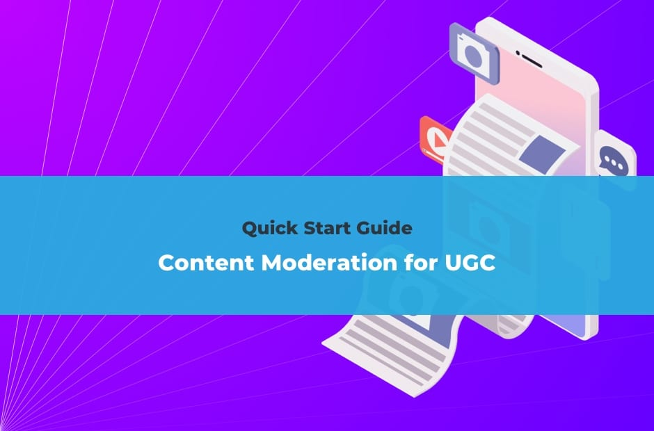 Content Moderation Quick Start Guide